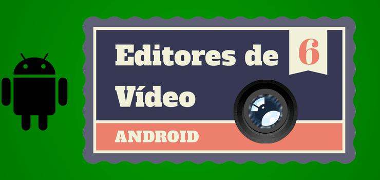 6 aplicaciones para editar vídeo en Android (II)